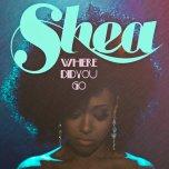 Shea - Where Did You Go (Atjazz Remix)