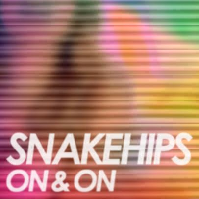 Snakehips-On&On