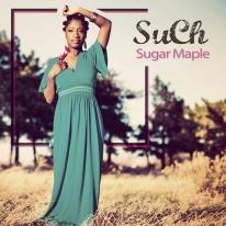 "SuCh ""Sugar Maple"""
