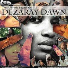 The Futuristic Sounds of Dezaray Dawn Mixtape