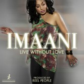 Imaani - Live Without Love (Reel People Vocal Mix)