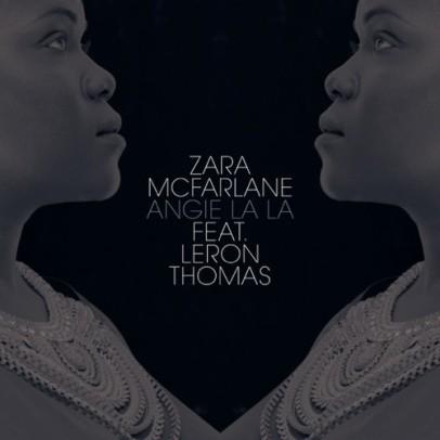 Zara McFarlane - Angie La La feat. Leron Thomas