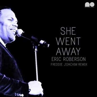 Eric Roberson - She Went Away Freddie Joachim Remix