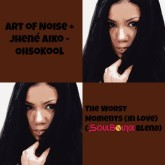 "Art of Noise + Jhené Aiko - OhsoKool: ""The Worst Moments (In Love) (SoulBounce Blend)"