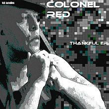 Colonel Red - Thankful EP